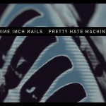 Pretty Hate Machine 2010 remaster