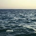 Following Sea. Рецензия на новый dEUS