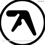 Aphex Twin — Selected Ambient Works 85–92