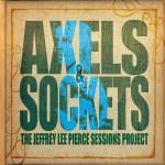 Сессии Джефри Ли Пирса «Axels & Sockets»